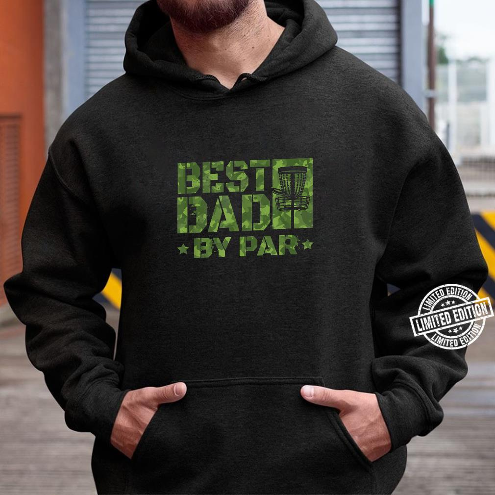 Best Dad By Par Disc Golf Father's Day Shirt hoodie