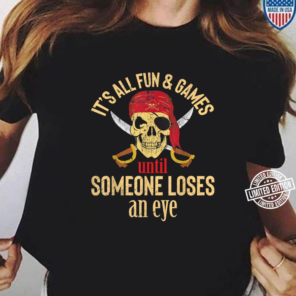 Funny Pirate Quote With Eye Patch & Headscarf Design Shirt ladies tee