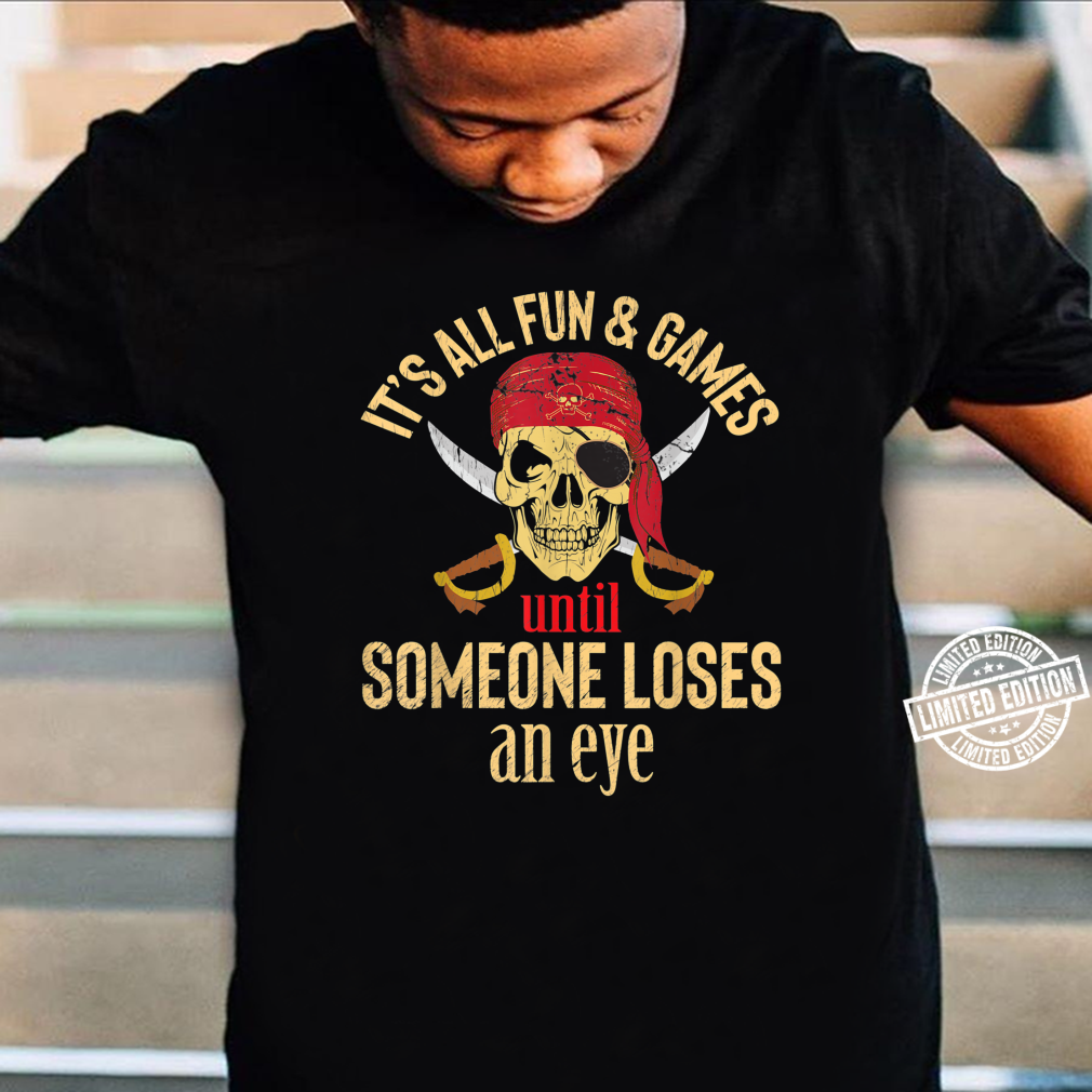 Funny Pirate Quote With Eye Patch & Headscarf Design Shirt