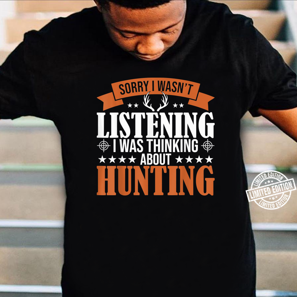 Huntings I Was Thinking About Hunting Deer Hunters Shirt