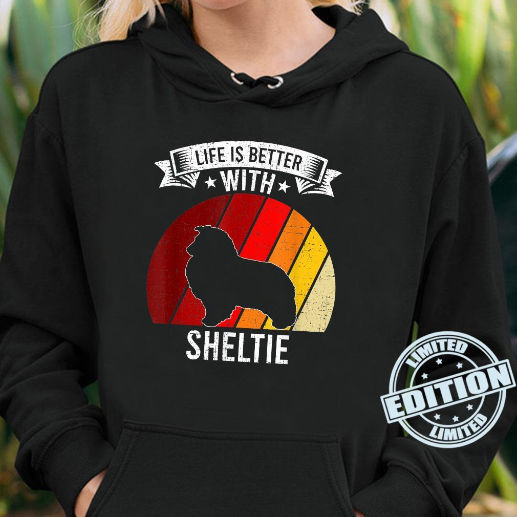 Life Is Better With Sheltie Dogs Shirt hoodie