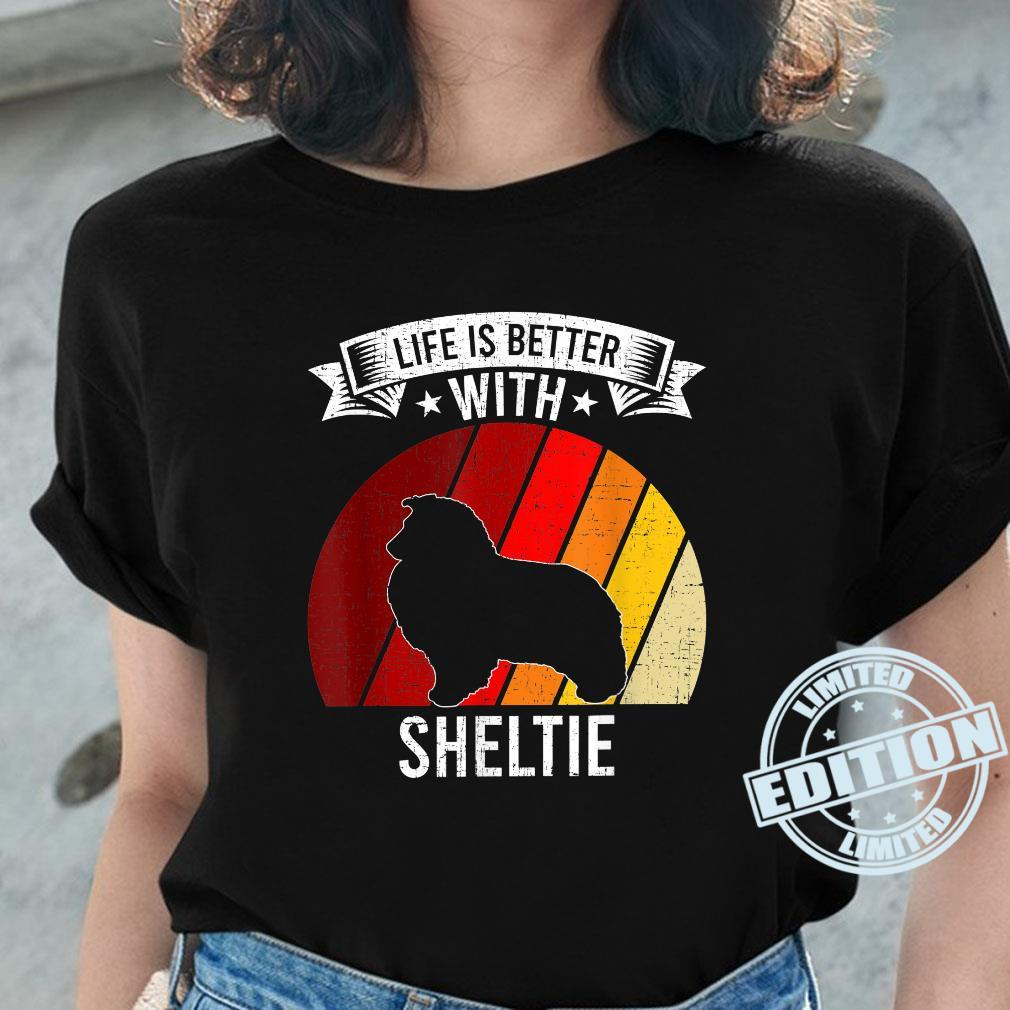 Life Is Better With Sheltie Dogs Shirt ladies tee