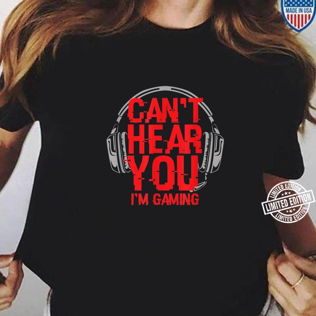 Funny Video Gamer Headset Can't Hear You I'm Gaming Shirt ladies tee