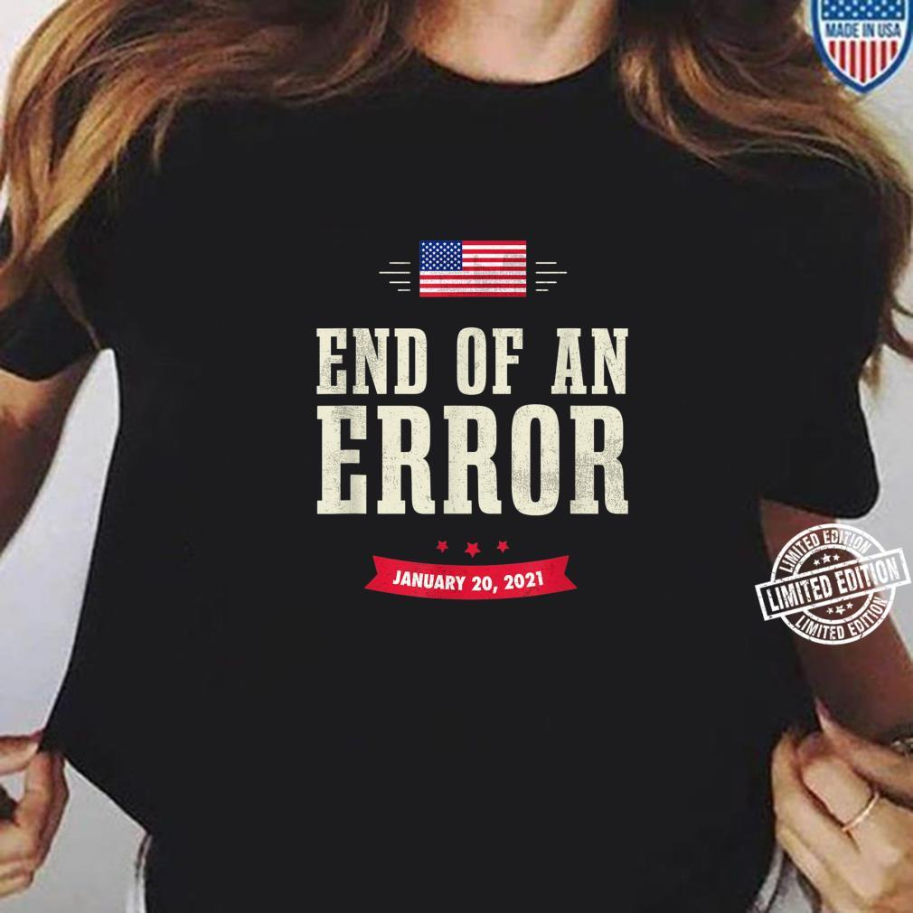 The End Of An Error Inauguration Day 2021 January Shirt ladies tee