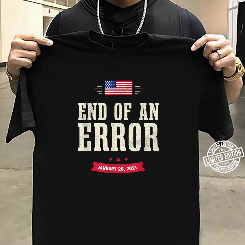 The End Of An Error Inauguration Day 2021 January Shirt sweater