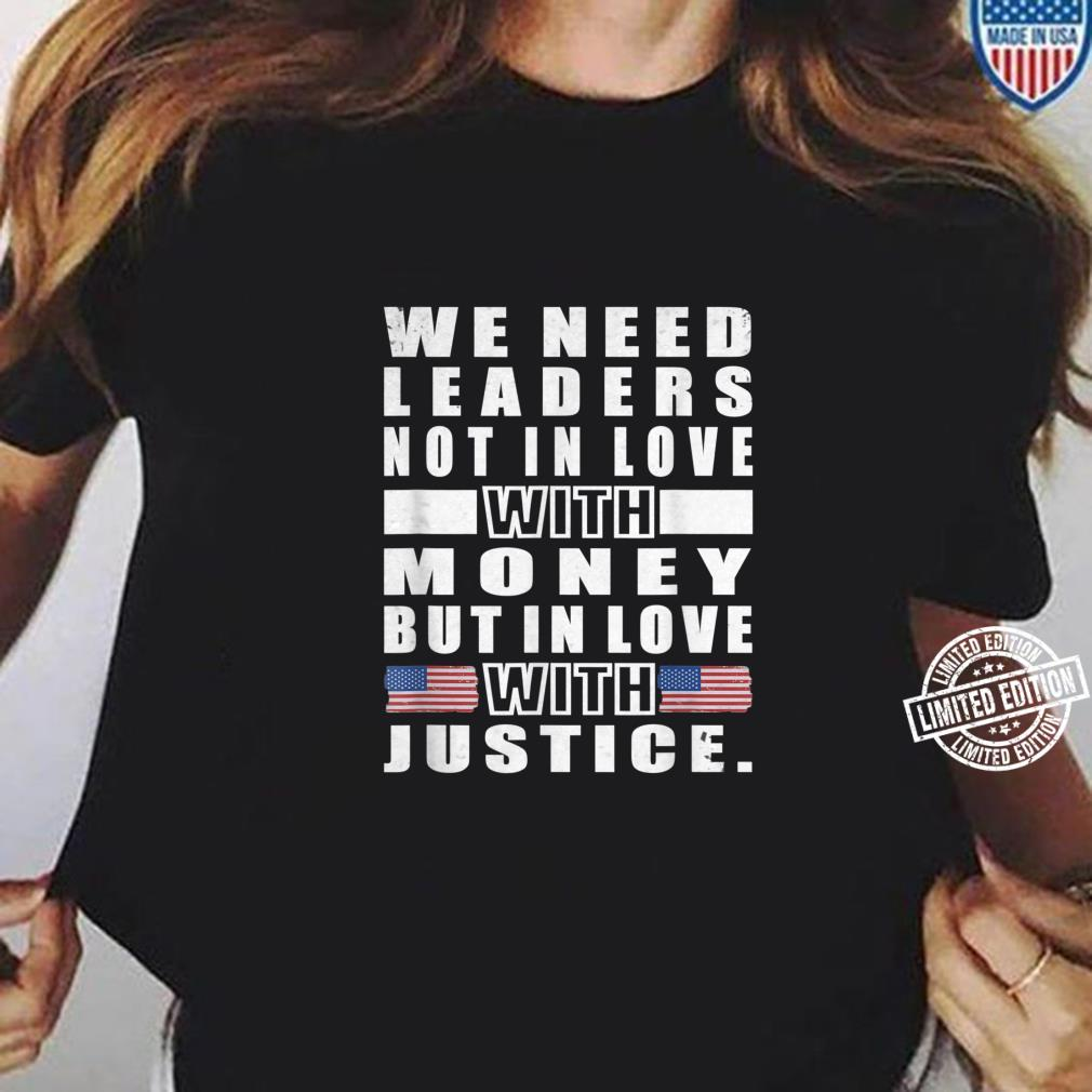 We need leaders not in love with moneyMartin Luther King Jr Shirt ladies tee